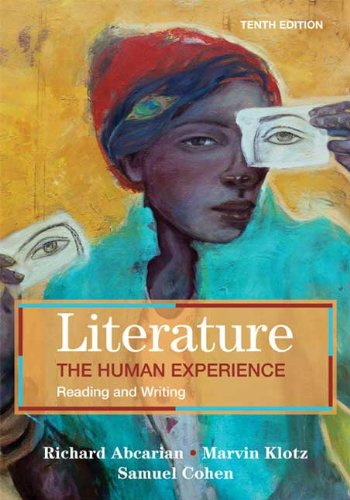 Literature: The Human Experience: Reading and Writing: Abcarian, Richard, Klotz,