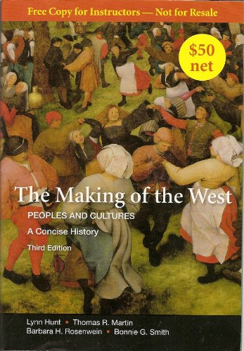 9780312556648: The Making of the West: Peoples and Cultures, A Concise History (Third Edition) by Thomas R. Martin, Barbara H. Rosenwein Lynn Hunt (2010-01-01)