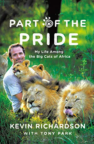 9780312556730: Part of the Pride: My Life Living Amongst Africa's Big Cats