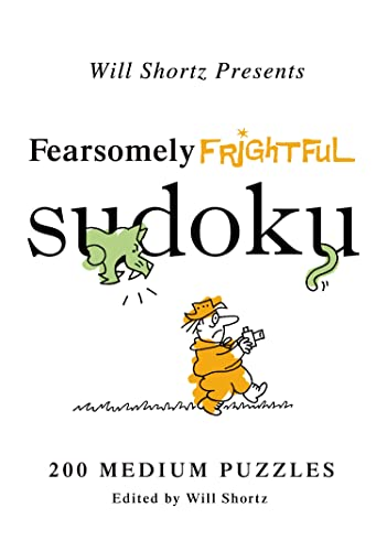 Will Shortz Presents Fearsomely Frightful Sudoku: 200 Medium Puzzles