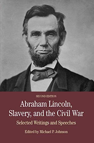 9780312558130: Abraham Lincoln, Slavery, and the Civil War: Selected Writing and Speeches (Bedford Series in History & Culture (Paperback))