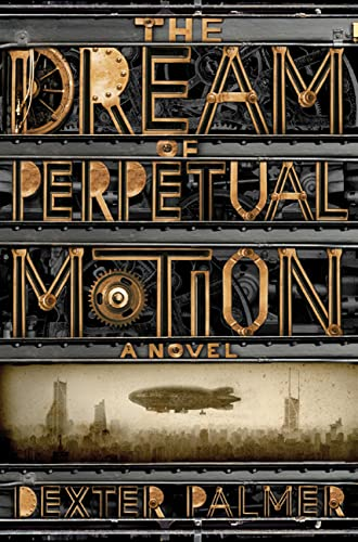 9780312558154: The Dream of Perpetual Motion (Playaway Adult Fiction)