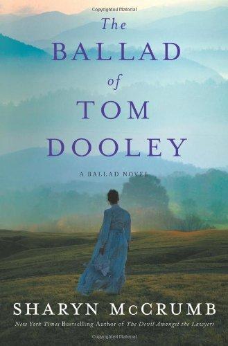 The Ballad of Tom Dooley: A Ballad Novel (Ballad Novels): McCrumb, Sharyn