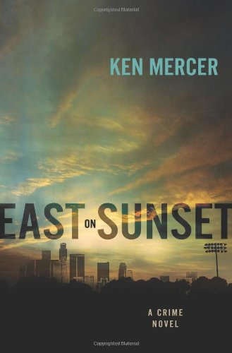 9780312558376: East on Sunset: A Crime Novel (Will Magowan)