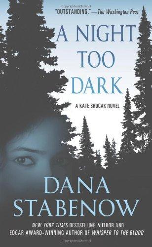 9780312559090: A Night Too Dark: A Kate Shugak Novel (Kate Shugak Novels)