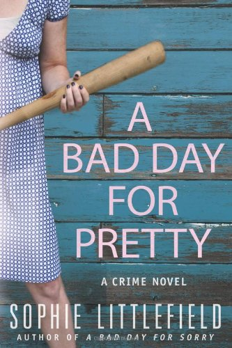 9780312559755: A Bad Day for Pretty