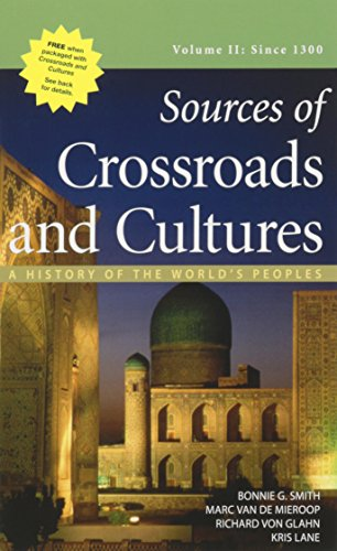 9780312559861: Sources of Crossroads and Cultures, Volume II: Since 1300: A History of the World's Peoples