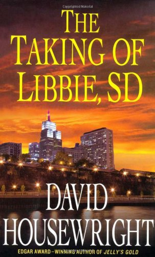 The Taking of Libbie, SD (A McKenzie: Housewright, David