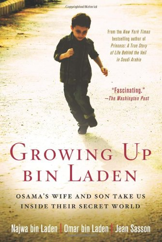9780312560164: Growing Up Bin Laden: Osama's Wife and Son Take Us Inside Their Secret World
