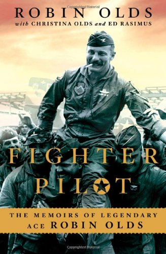 9780312560232: Fighter Pilot: The Memoirs of Legendary Ace Robin Olds