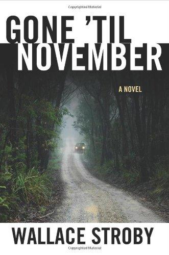 9780312560249: Gone 'til November
