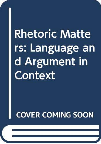 9780312560454: Rhetoric Matters: Language and Argument in Context