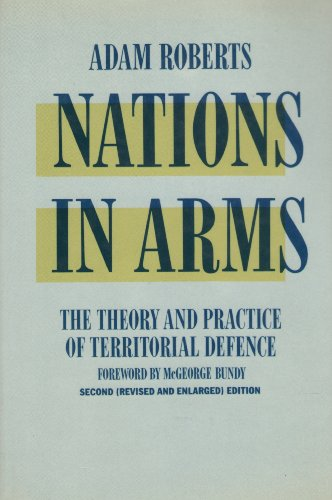 9780312560461: Nations in Arms: The Theory and Practice of Territorial Defense