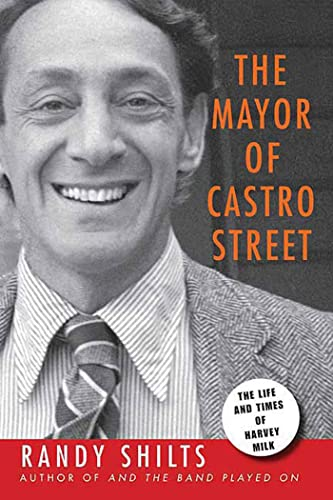 9780312560850: The Mayor of Castro Street: The Life and Times of Harvey Milk