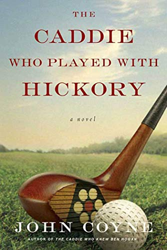 9780312560911: The Caddie Who Played with Hickory: A Novel