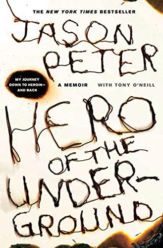 Hero of the Underground: A Memoir: Peter, Jason; O'Neill, Tony