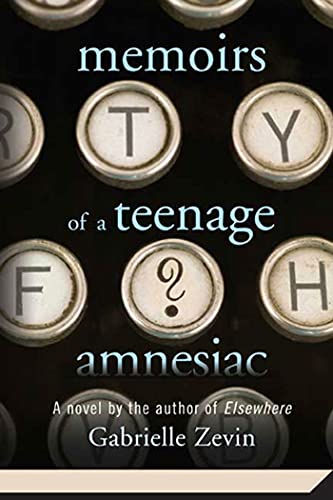 9780312561284: Memoirs of a Teenage Amnesiac