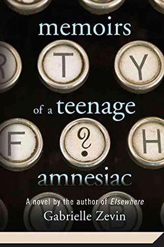 9780312561284: Memoirs of a Teenage Amnesiac: A Novel