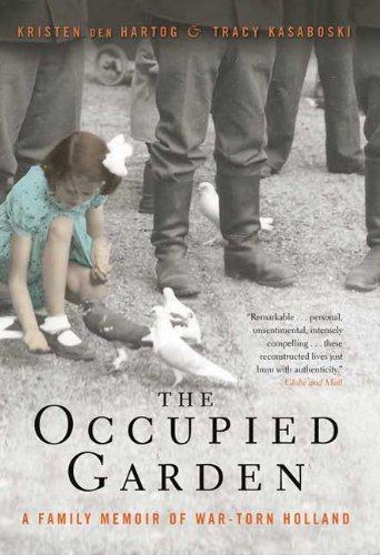9780312561574: The Occupied Garden: A Family Memoir of War-Torn Holland