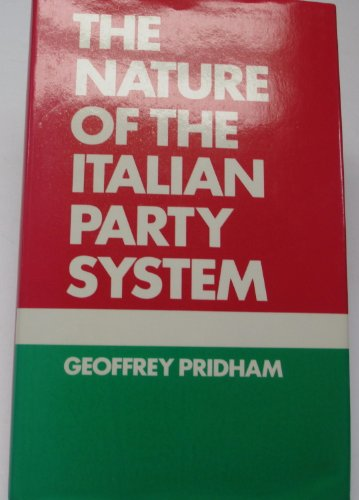 The Nature of the Italian Party System (0312561946) by Geoffrey Pridham