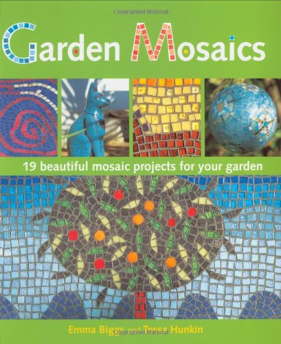 9780312562045: Garden Mosaics: 19 Beautiful Mosaic Projects For Your Garden