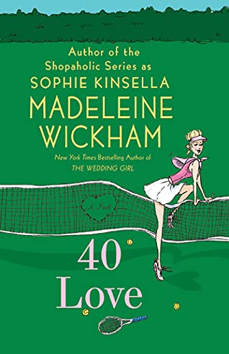 9780312562762: 40 Love: A Novel