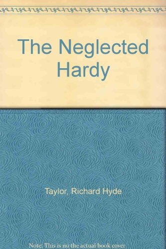 The Neglected Hardy: Taylor, Richard Hyde