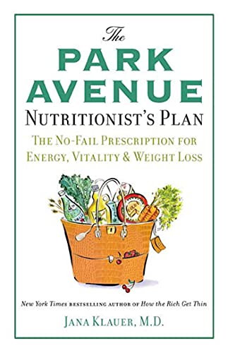9780312563431: The Park Avenue Nutritionist's Plan: The No-Fail Prescription for Energy, Vitality & Weight Loss