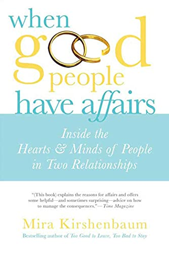 9780312563448: When Good People Have Affairs: Inside the Hearts & Minds of People in Two Relationships