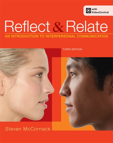 Reflect and Relate: An Introduction to Interpersonal: McCornack, Steven