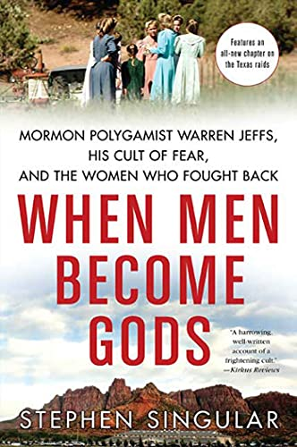 9780312564995: When Men Become Gods: Mormon Polygamist Warren Jeffs, His Cult of Fear, and the Women Who Fought Back