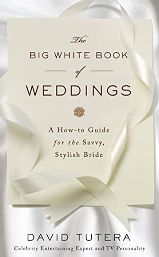 9780312565015: The Big White Book of Weddings: A How-to Guide for the Savvy, Stylish Bride
