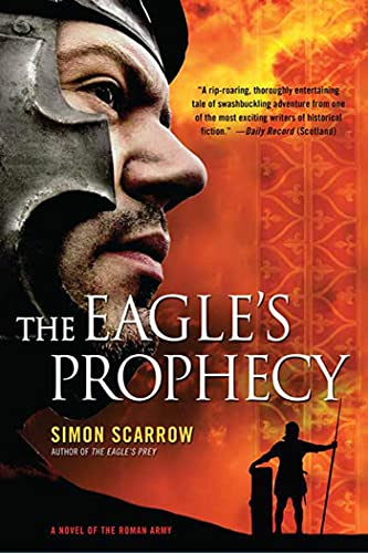 9780312565268: The Eagle's Prophecy: A Novel of the Roman Army (Eagle Series)