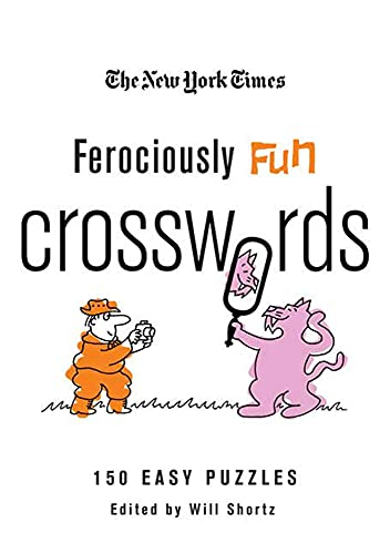 9780312565381: The New York Times Ferociously Fun Crosswords: 150 Easy Puzzles (New York Times Crossword Puzzles)
