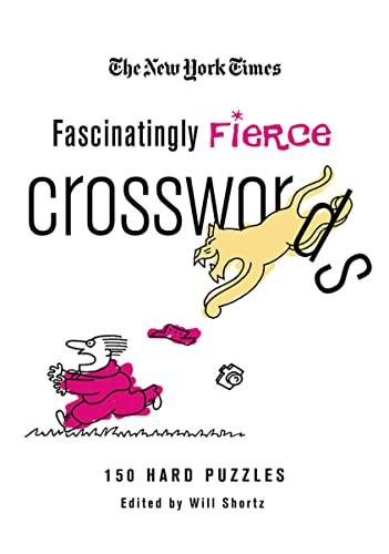 9780312565404: The New York Times Fascinatingly Fierce Crosswords: 150 Hard Puzzles (New York Times Crossword Puzzles)