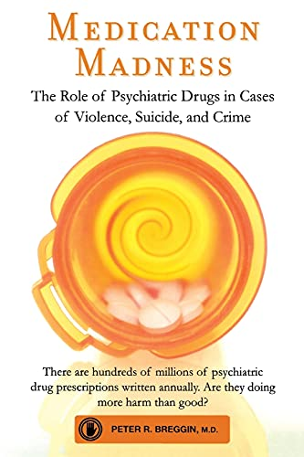 9780312565503: Medication Madness: The Role of Psychiatric Drugs in Cases of Violence, Suicide, and Crime