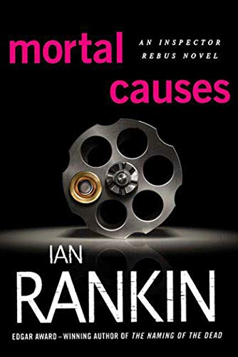Mortal Causes (Inspector Rebus Novels) (0312565631) by Rankin, Ian