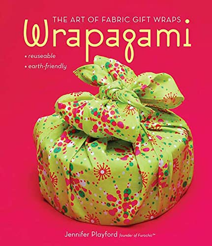 Wrapagami: The Art of Fabric Gift Wraps: Playford, Jennifer