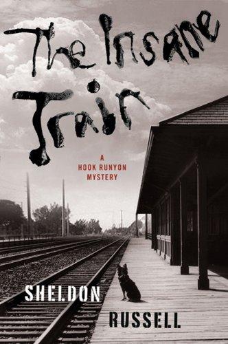 9780312566715: The Insane Train (A Hook Runyon Mystery)