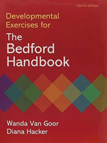 Developmental Exercises for the Bedford Handbook: Wanda Van Goor;
