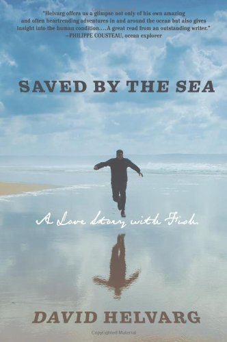 9780312567064: Saved By the Sea: A Love Story with Fish