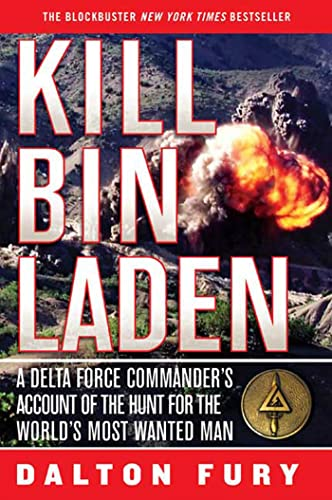 9780312567408: Kill Bin Laden: A Delta Force Commander's Account of the Hunt for the World's Most Wanted Man
