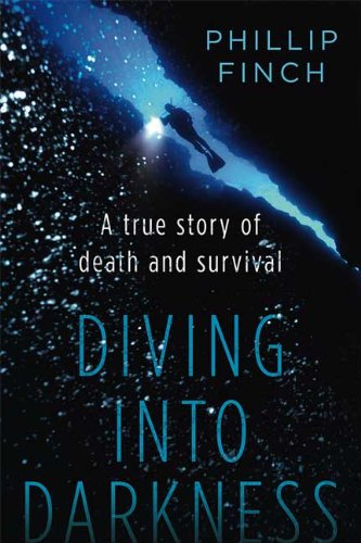 9780312567422: Diving Into Darkness: A True Story of Death and Survival