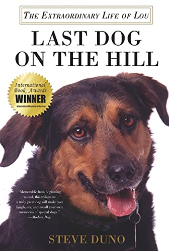 9780312569396: Last Dog on the Hill: The Extraordinary Life of Lou