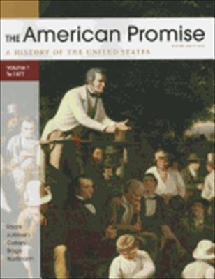 9780312569433: The American Promise Fifth Edition Volume 1: To 1877 (Volume 1)