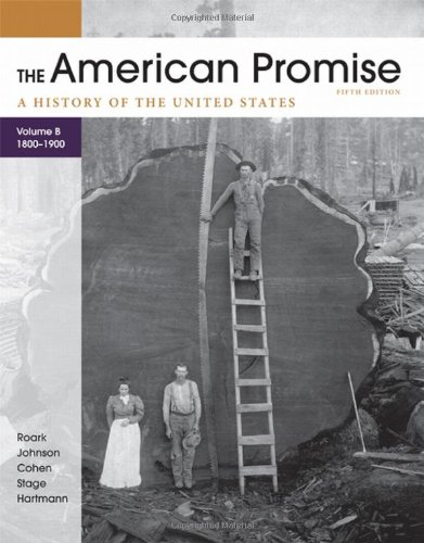 The American Promise, Volume B: A History: Roark, James L.;
