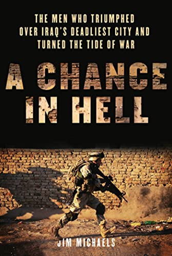 9780312569525: A Chance in Hell: The Men Who Triumphed Over Iraq's Deadliest City and Turned the Tide of War
