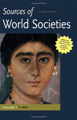 9780312569709: Sources of World Societies, Volume I: To 1600