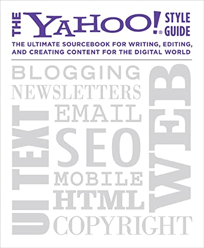 9780312569846: The Yahoo! Style Guide: the Ultimate Sourcebook for Writing, Editing, and Creating Content for the Digital World
