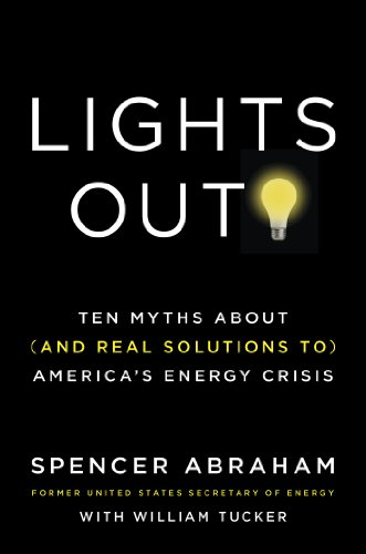 Lights Out!: Ten Myths About (and Real: Spencer Abraham, William